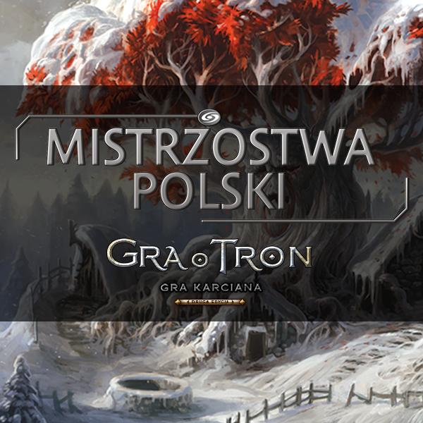 Gra o Tron LCG: Mistrzostwa Polski 2017